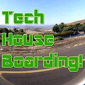 Tech House Boarding! (Music For Boarding!) by Various Artists