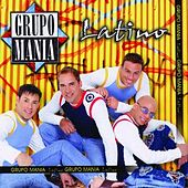 Play & Download Latino by Grupo Mania | Napster