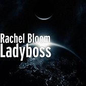 Play & Download Ladyboss by Rachel Bloom | Napster