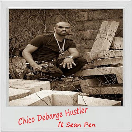 Hustler (feat. Sean Pen) by Chico DeBarge