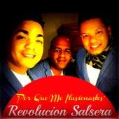 Por Qué Me Ilusionastes by Revolucion Salsera