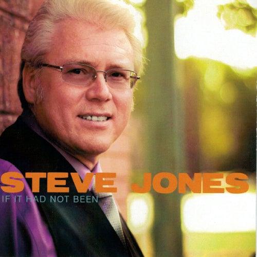 If It Had Not Been by Pastor Steve Jones