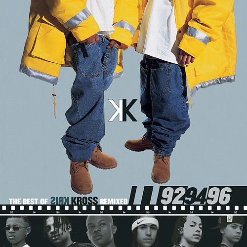 Play & Download The Best Of Kris Kross Remixed by Kris Kross | Napster