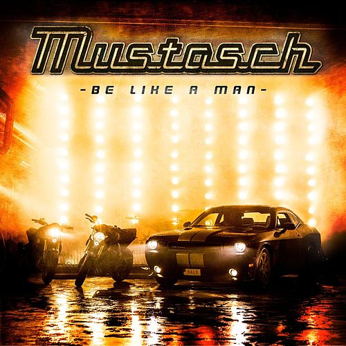 Be Like a Man by Mustasch
