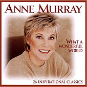 Play & Download What A Wonderful World by Anne Murray | Napster