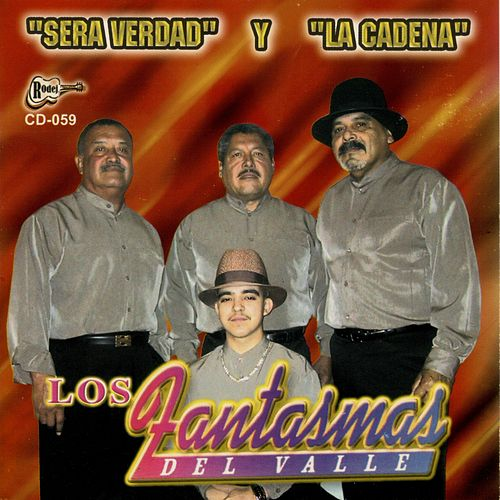 Play & Download Sera Verdad y La Cadena by Los Fantasmas Del Valle | Napster
