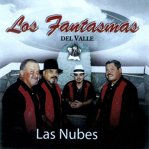 Play & Download Las Nubes by Los Fantasmas Del Valle | Napster