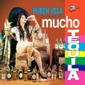 Mucho Tequila by Ruben Vela