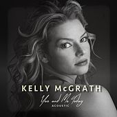 You and Me Today (Acoustic) by Kelly Mcgrath
