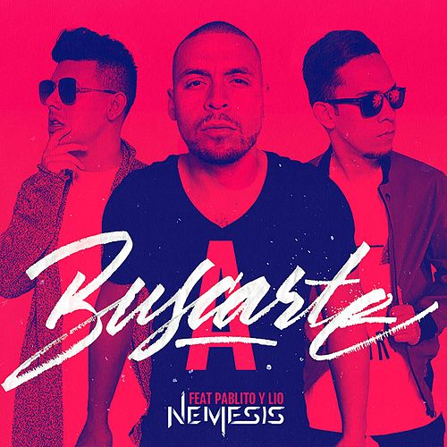 A Buscarte (feat. Pablito & Lio) by Nemesis