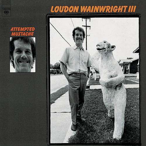 Play & Download Attempted Mustache by Loudon Wainwright III | Napster