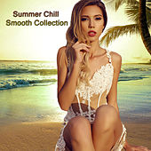 Summer Chill Smooth Collection by Various Artists