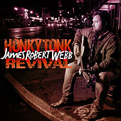 Honky Tonk Revival by James Robert Webb
