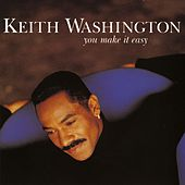 Play & Download You Make It Easy by Keith Washington | Napster