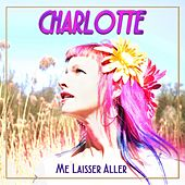 Me laisser aller by Charlotte