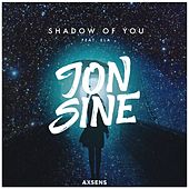 Shadow of You von Jon Sine