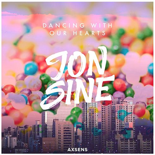 Dancing with Our Hearts by Jon Sine