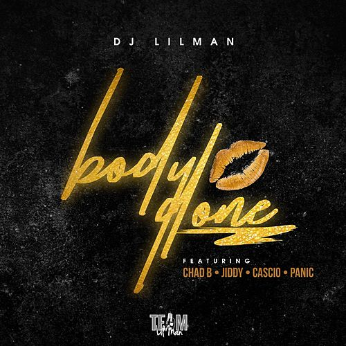 Body Done (feat. Chad B, Cascio, Jiddy & Panic) by DJ Lilman