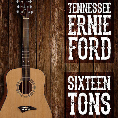 Sixteen Tons de Tennessee Ernie Ford