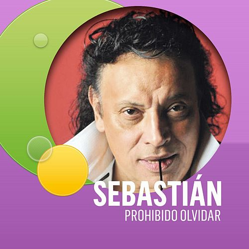 Play & Download Prohibido Olvidar by Sebastian | Napster