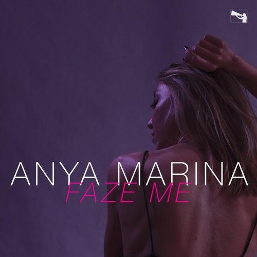 Faze Me by Anya Marina