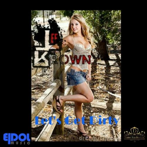 Let's Get Dirty by Lee Brown