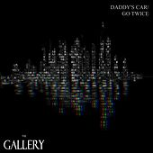 Daddy's Car/ Go Twice by Gallery