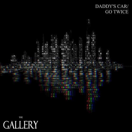 Play & Download Daddy's Car/ Go Twice by Gallery | Napster