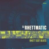 Rhett Got Beats by DJ Rhettmatic