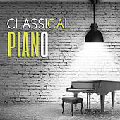 Classical Piano – Ambient Collection of Classical Music , Relaxation, Instrumental Piano by Piano: Classical Relaxation