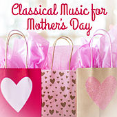 Classical Music for Mother's Day – Classical Relaxing Album, Ambient Relaxation Music by Pregnancy Music Silver Collection