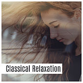 Classical Relaxation – Peaceful Piano, Ambient Relaxation, Relaxing Music by Relaxing Piano Music