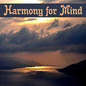 Harmony for Mind – Soft Nature Sounds for Relaxation, Singing Birds, Soothing Rain, Peaceful Music to Calm Down, Restful Sleep, Therapy Sounds by Deep Sleep Relaxation