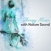 Therapy Music with Nature Sound – Calming Music to Stress Relief, Inner Calmness, Soothing Waves, Nature Relaxation by Nature Sounds for Sleep and Relaxation