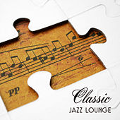 Classic Jazz Lounge – Smooth Jazz Cafe, Relaxing Music, Ambient Instrumental Jazz 2017 by Jazz Lounge