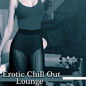 Erotic Chill Out Lounge – Deep Chillout 2017, Relax, Summer Time, Sexy Beach Music de Chill Out
