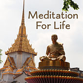 Meditation For Life – Calming New Age, Music for Deep Meditation, Yoga, Mantra, Tantra, Pure Relaxation by Kundalini: Yoga, Meditation, Relaxation