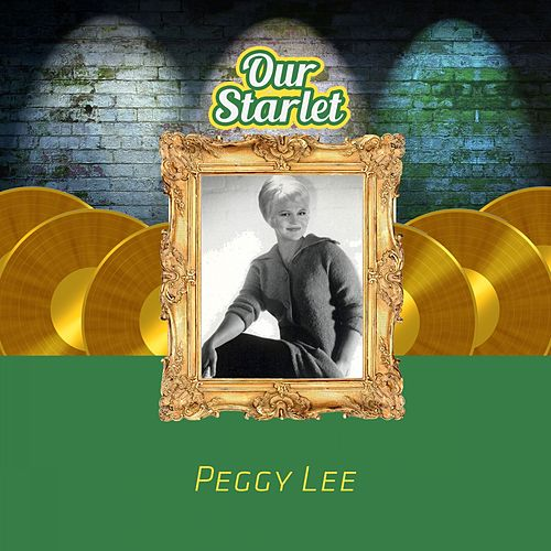 Our Starlet von Peggy Lee