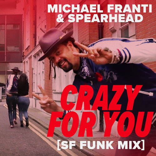 Crazy For You (SF Funk Mix) by Michael Franti