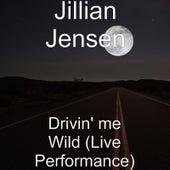 Drivin' me Wild (Live Performance) by Jillian Jensen