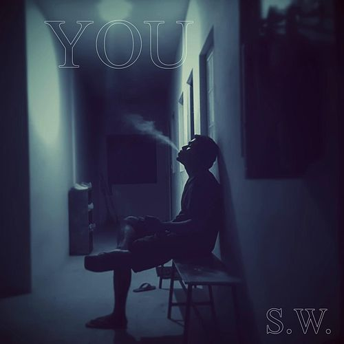 You (feat. Rofel, Rick Rogers, Laysha Millz & Buddy Reaves) by S.W.