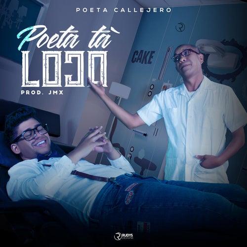 Poeta Ta Loco by El Poeta Callejero