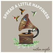 Spread a Little Happiness by Nathan Angelo