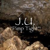 Play & Download Pimp Tight by J.U. | Napster