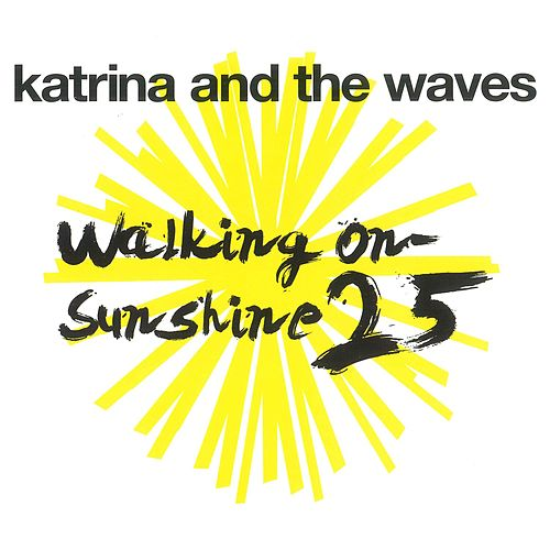 Walking on Sunshine by Katrina and the Waves