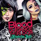 Resurrection Spell (feat. Brat Pack & Jennifer Hill) by Blood On The Dance Floor