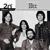 Play & Download 20th Century Masters: The Millennium Collection... by 10cc | Napster