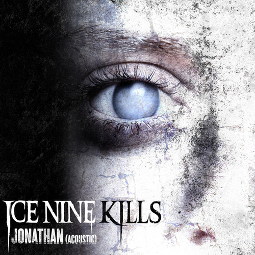 Jonathan (Acoustic Version) by Ice Nine Kills
