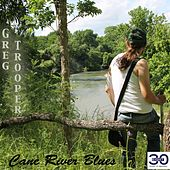 Cane River Blues by Greg Trooper
