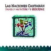 Play & Download Las Naciones Cantaran by Danilo Montero | Napster